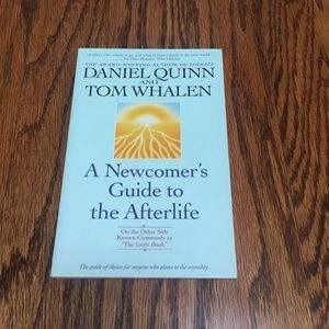 Newcomer's Guide to the Afterlife by Daniel Quinn